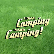 Einmal Camping, immer Camping