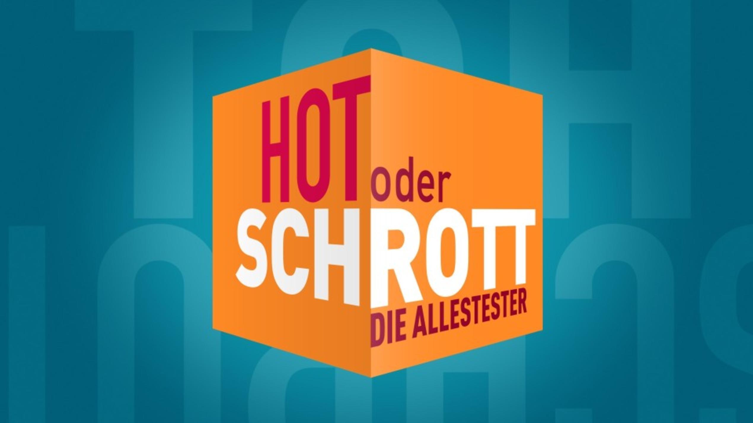 Hot Oder Schrott Sucht Neue Tester